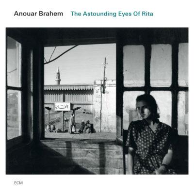 Brahem The Astounding Eyes Of Rita