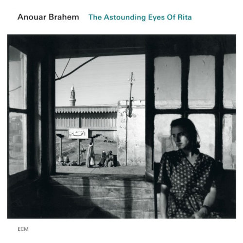 Brahem The Astounding Eyes Of Rita