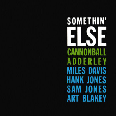 Cannonball Adderley Something Else