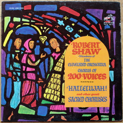 Robert Shaw Hallelujah! And Other Great Choruses