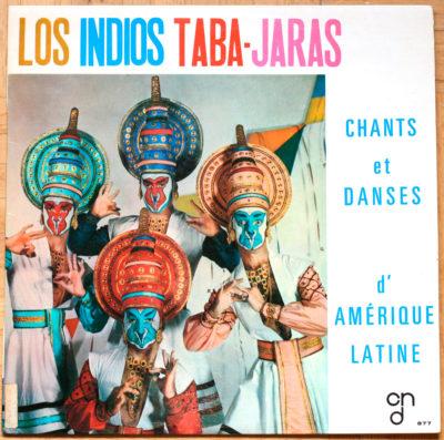 Chants Danses Amerique latine Los Indios Taba-Jaras