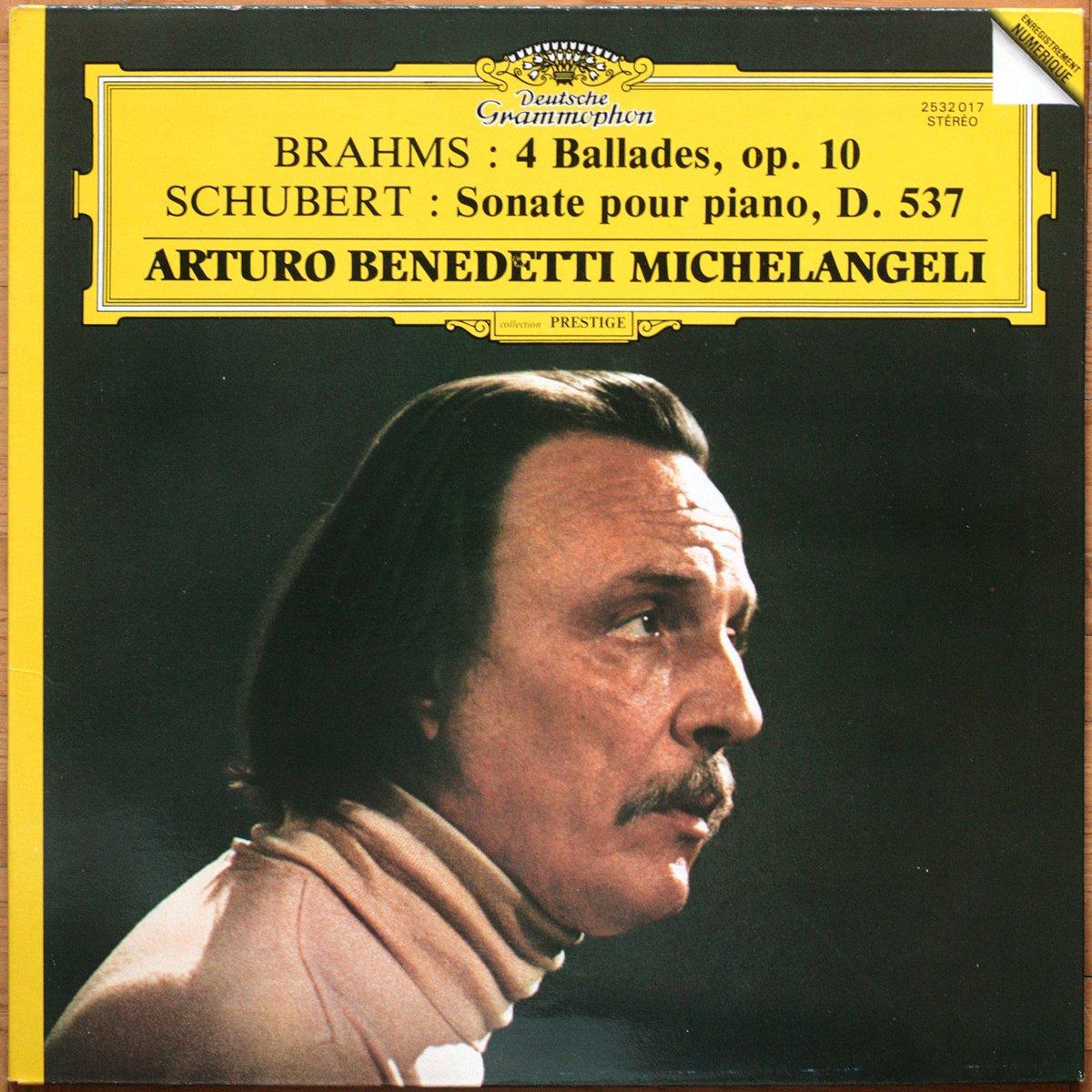 DGG 2532017 Brahms Ballades Schubert Benedetti Michelangeli