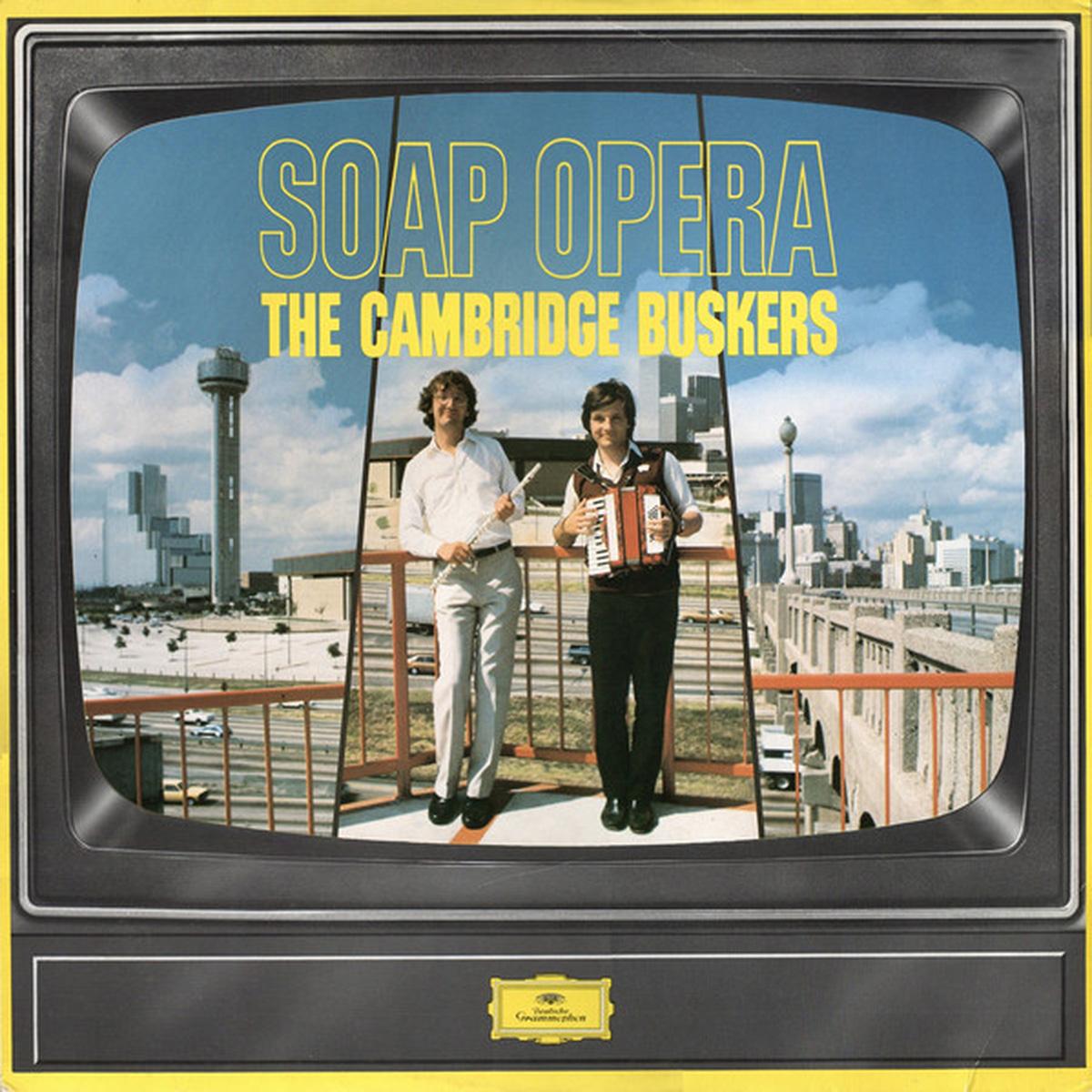 DGG 2532072 Soap Opera Cambridge Buskers