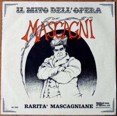 Mascagni Rarità Mascagniane Il mito dell'opera Cavalleria Rusticana Amico Fritz Iris L'Amica Isabeau