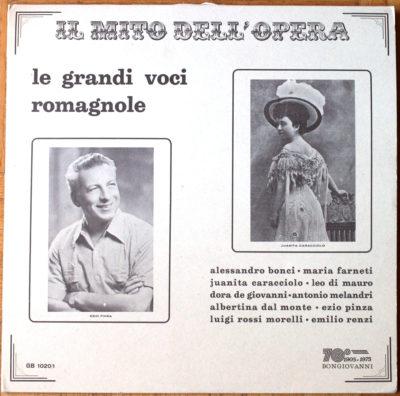 Le grande voci romagnole Il mito dell'opera Bonci Farnetti Caracciolo Di mauro De Giovanni Melandri Dal Monte Pinza Morelli